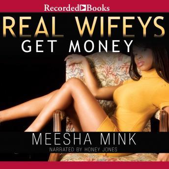Real Wifeys: Get Money, An Urban Tale