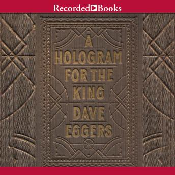 Download Hologram for the King by Dave Eggers