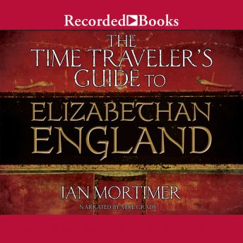 Download Time Traveler's Guide to Elizabethan England by Ian Mortimer