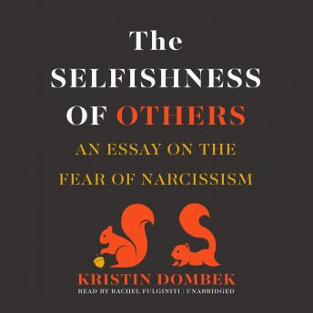 Selfishness of Others:An Essay on the Fear of Narcissism