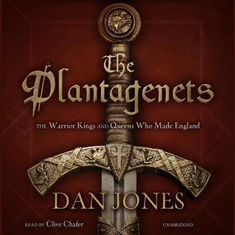 Download Plantagenets: The Warrior Kings and Queens Who Made England by Dan Jones