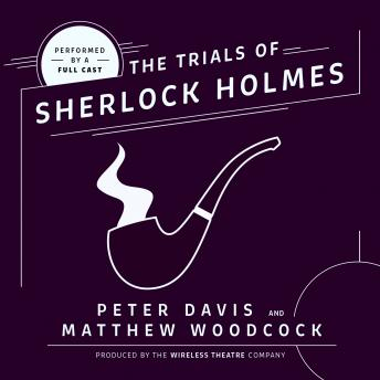 Download Trial of Sherlock Holmes by Peter Davis, Matthew Woodcock