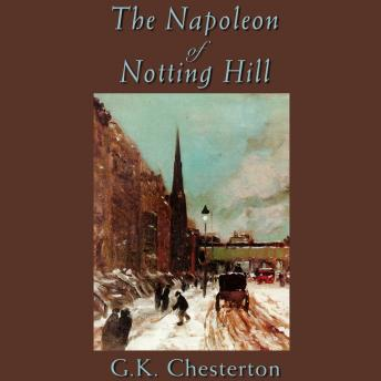 Napoleon of Notting Hill by  G. K. Chesterton