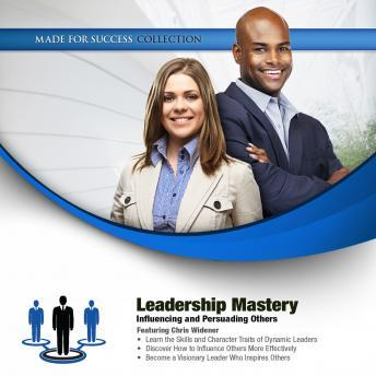 Free Leadership Mastery: Influencing and Persuading Others Audiobook read by Chris Widener
