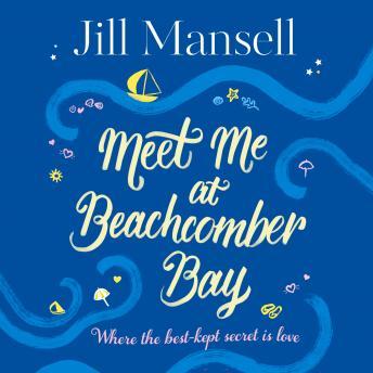 Meet Me at Beachcomber Bay: A delicious Cornish romance