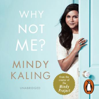 Why Not Me?, Audio book by Mindy Kaling