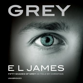 Grey Fifty Shades Of Grey As Told By Christian Audio Book By