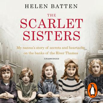 Scarlet Sisters: My nanna's story of secrets and heartache on the banks of the River Thames, Helen Batten