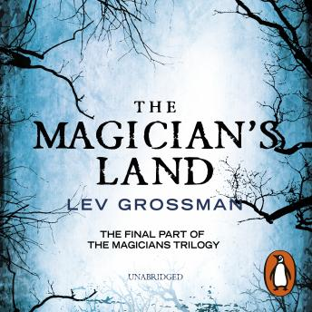 Magician's Land: (Book 3) by  Lev Grossman