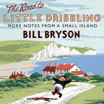 Download Road to Little Dribbling: More Notes From a Small Island by Bill Bryson