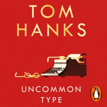 Download Uncommon Type: Some Stories by Tom Hanks