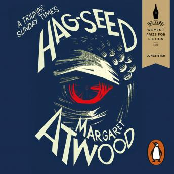 Hag-Seed: The Tempest Retold, Audio book by Margaret Atwood