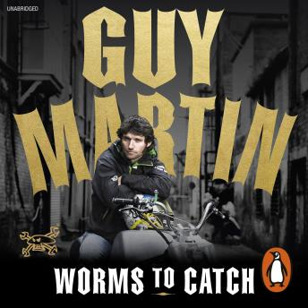 Download Guy Martin: Worms to Catch by Guy Martin