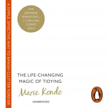 Download Life-Changing Magic of Tidying: A simple, effective way to banish clutter forever by Marie Kondo