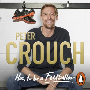 Download How to Be a Footballer by Peter Crouch