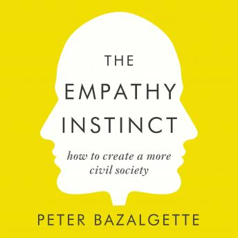 Empathy Instinct: How to Create a More Civil Society