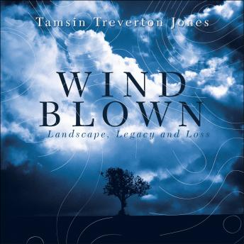 Download Windblown: Landscape, Legacy and Loss - The Great Storm of 1987 by Tamsin Treverton Jones