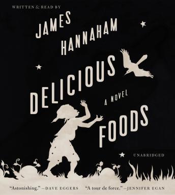 Delicious Foods: A Novel, James Hannaham