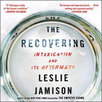 Download Recovering: Intoxication and Its Aftermath by Leslie Jamison