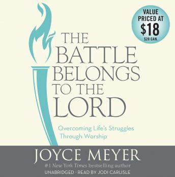 Battle Belongs to the Lord: Overcoming Life's Struggles Through Worship by  Joyce Meyer
