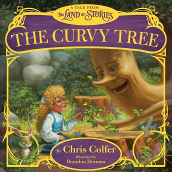 Download Curvy Tree: A Tale from the Land of Stories by Chris Colfer