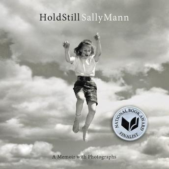 Free Hold Still: A Memoir with Photographs Audiobook read by Sally Mann