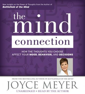 Mind Connection: How the Thoughts You Choose Affect Your Mood, Behavior, and Decisions by  Joyce Meyer