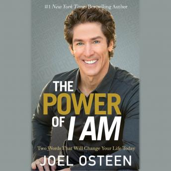 Download Power of I Am: Two Words That Will Change Your Life Today by Joel Osteen