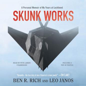 Download Skunk Works: A Personal Memoir of My Years of Lockheed by Ben R. Rich, Leo Janos
