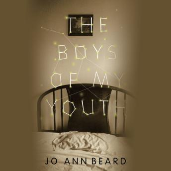 Download Boys of My Youth by Jo Ann Beard, Caprice Crane, Derek Walter