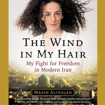 Download Wind in My Hair: My Fight for Freedom in Modern Iran by Masih Alinejad