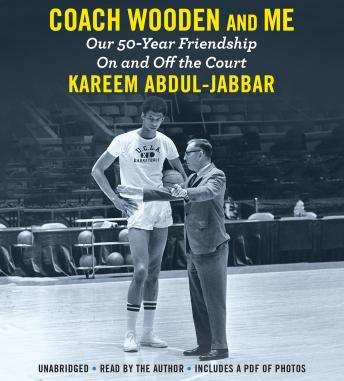 Download Coach Wooden and Me: Our 50-Year Friendship On and Off the Court by Kareem Abdul-Jabbar