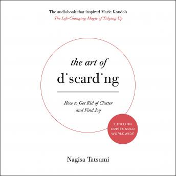 Download Art of Discarding: How to Get Rid of Clutter and Find Joy by Nagisa Tatsumi