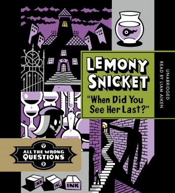 Download 'When Did You See Her Last?' by Lemony Snicket