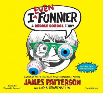 I Even Funnier: A Middle School Story by  James Patterson, Chris Grabenstein