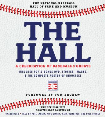 Hall: A Celebration of Baseball's Greats: In Stories and Images, the Complete Roster of Inductees