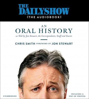 Download Daily Show (The AudioBook): An Oral History as Told by Jon Stewart, the Correspondents, Staff and Guests by Jon Stewart