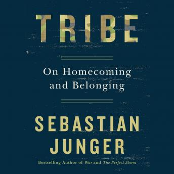 Download Tribe: On Homecoming and Belonging by Sebastian Junger