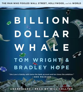 Download Billion Dollar Whale: The Man Who Fooled Wall Street, Hollywood, and the World by Tom Wright, Bradley Hope