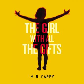 Download Girl with All the Gifts by M. R. Carey