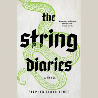 String Diaries, Stephen Lloyd Jones