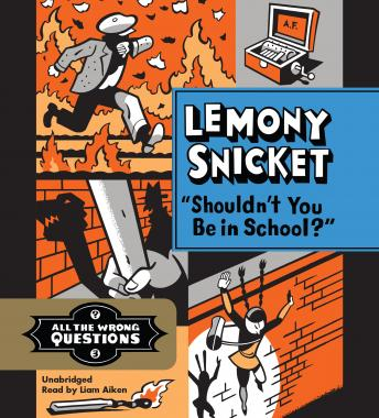 Download 'Shouldn't You Be in School?' by Lemony Snicket