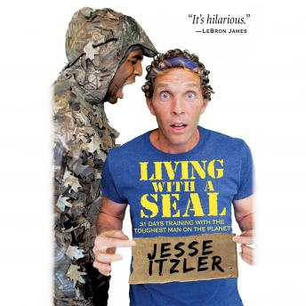 Download Living with a SEAL: 31 Days Training with the Toughest Man on the Planet by Jesse Itzler