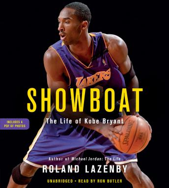 Download Showboat: The Life of Kobe Bryant by Roland Lazenby