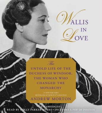 Download Wallis in Love: The Untold Life of the Duchess of Windsor, the Woman Who Changed the Monarchy by Andrew Morton