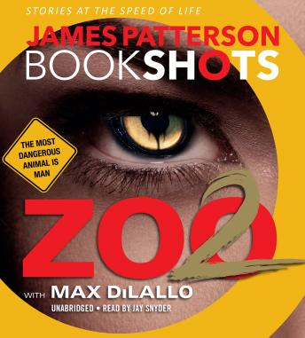Download Zoo 2: A BookShot by James Patterson, Max DiLallo