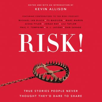 Download RISK!: True Stories People Never Thought They'd Dare to Share by Kevin Allison