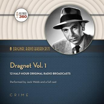 Free Dragnet, Vol. 1 Audiobook by Hollywood 360