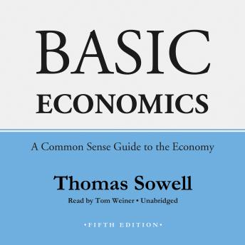 Basic Economics, Fifth Edition: A Common Sense Guide to the Economy by  Thomas Sowell