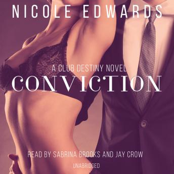 Download Conviction: A Club Destiny Novel, Book 1 by Nicole Edwards
